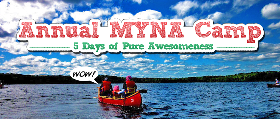 Annual MYNA Camp – 5 Days of Pure Awesomeness